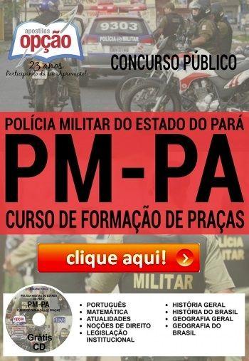 Conquiste sua Aprovação no Concurso da  Polícia Militar do Estado do Pará (PM-PA) 2016, estudando com nossa Apostila preparatória para o Curso de Formação de Praças. São 2.000 vagas com remuneração inicial de R$ 3.486.80. O candidato deve possuir Nível Médio de escolaridade.
