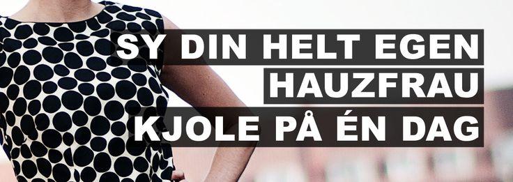Sy din helt egen Hauzfrau Kjole på én dag - DIY