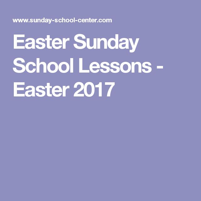 Easter Sunday School Lessons - Easter 2017