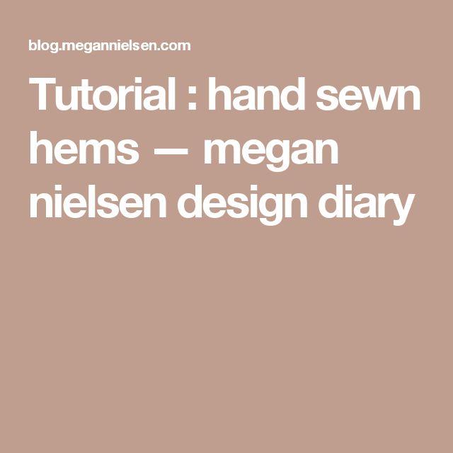 Tutorial : hand sewn hems — megan nielsen design diary