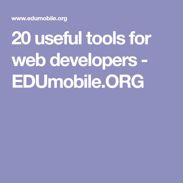 20 useful tools for web developers - EDUmobile.ORG