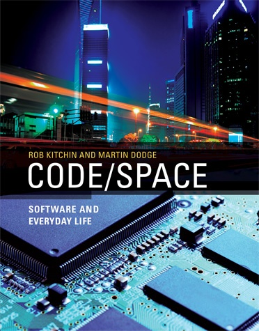 """""""Code/Space"""" by Rob Kitchin and Martin Dodge, MIT Press.    """"After little more than half a century since its initial development, computer code is extensively and intimately woven into the fabric of our everyday lives. From the digital alarm clock that wakes us to the air traffic control system that guides our plane in for a landing, software is shaping our world: it creates new ways of undertaking tasks, speeds up and automates existing practices, transforms social and economic relations, and offers new forms of cultural activity, personal empowerment, and modes of play. In Code/Space, Rob Kitchin and Martin Dodge examine software from a spatial perspective, analyzing the dyadic relationship of software and space. The production of space, they argue, is increasingly dependent on code, and code is written to produce space.     Examples of code/space include airport check-in areas, networked offices, and cafés that are transformed into workspaces by laptops and wireless access. Kitchin and Dodge argue that software, through its ability to do work in the world, transduces space. Then Kitchin and Dodge develop a set of conceptual tools for identifying and understanding the interrelationship of software, space, and everyday life, and illustrate their arguments with rich empirical material. And, finally, they issue a manifesto, calling for critical scholarship into the production and workings of code rather than simply the technologies it enables—a new kind of social science focused on explaining the social, economic, and spatial contours of software."""": Codes Spac, Everyday Life, Alarm Clocks, Rob Kitchin, Computers Codes, Everyday Living, Book, Martin Dodge, Software Study"""