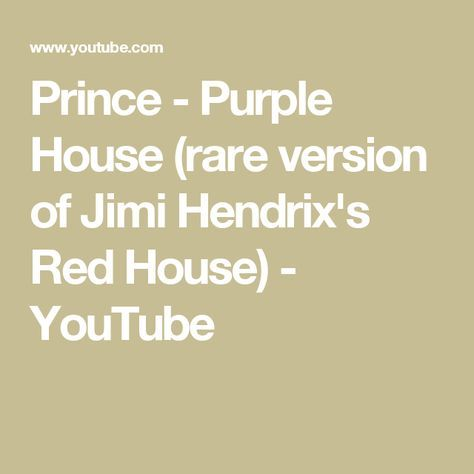 Prince - Purple House (rare version of Jimi Hendrix's Red House) - YouTube