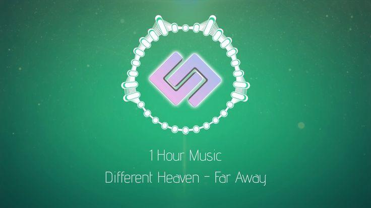 Different Heaven - Far Away [1 Hour Version]