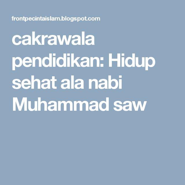 cakrawala pendidikan: Hidup sehat ala nabi Muhammad saw