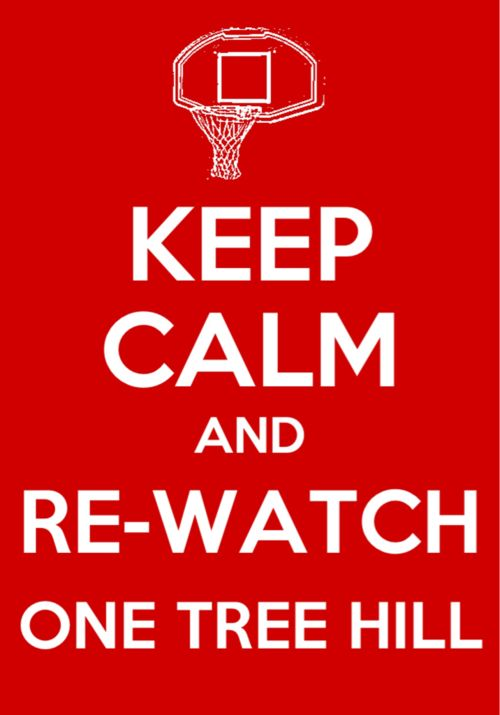 Keep Calm and Re-Watch ONE TREE HILL! | #OneTreeHill #OTH