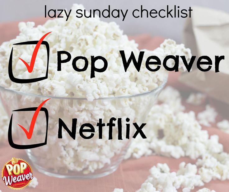 We're taking it easy this Sunday... ✔ Pop Weaver Popcorn ✔ Netflix #nothingmore #nothingless