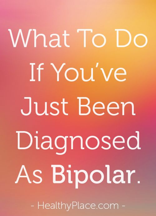 Being diagnosed with bipolar disorder is scary. I describe the impact of a bipolar disorder diagnosis, what to do immediately following your bipolar diagnosis. Breaking Bipolar blog.   www.HealthyPlace.com