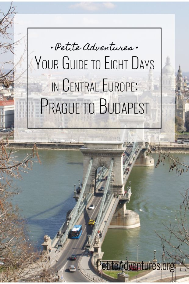 Your Guide to Eight Days in Central Europe: Prague to Budapest [PetiteAdventures.org] ** Travel | Wanderlust | Travel Blog | Travel Blogger | Adventure | Explore | Czech Republic | Vienna | Austria | Bratislava | Slovakia | Hungary | Eastern Europe | Train | Bus