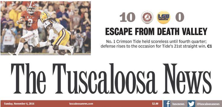 Escape From Death Valley - Tuscaloosa News front page following Alabama's 10 - 0 shutout of LSU #Alabama #RollTide #Bama #BuiltByBama #RTR #CrimsonTide #RammerJammer #BAMAvsLSU