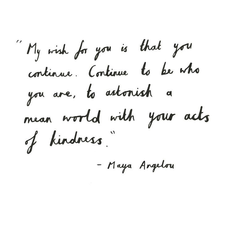 continue // maya angelou #kind