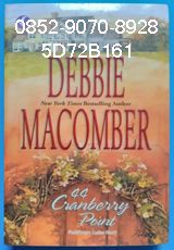 0852-9070-8928, Novel cinta romantis, novel terbaru gramedia, 5D72B161 A Novel by Debbie Macomber, 44 CRANBERRY POINT, PULIHNYA LUKA HATI Aku senang tinggal di Cedar Cove, tetapi semua tidak sama lagi sejak seorang pria tewas di penginapan kami. Ternyata orang itu bernama Max Russel, dan Bob mengenalnya saat bertugas di Vietnam. Kami masih tidak tahu alasan ia datang ke Cedar Cove dan – yang lebih penting lagi – siapa yang membunuhnya. Karena sepertinga sekarang muncul dugaan bahwa ia…