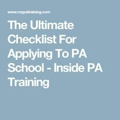 The Ultimate Checklist For Applying To PA School - Inside PA Training