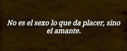 No es el sexo lo q da placer, si no el amante. #amor #love #amorverdadero