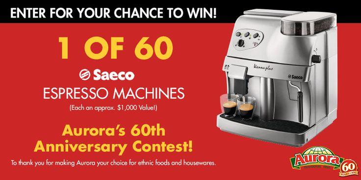 Check out Aurora's 60th Anniversary Contest to win 1 of 60 Saeco Espresso Machines!