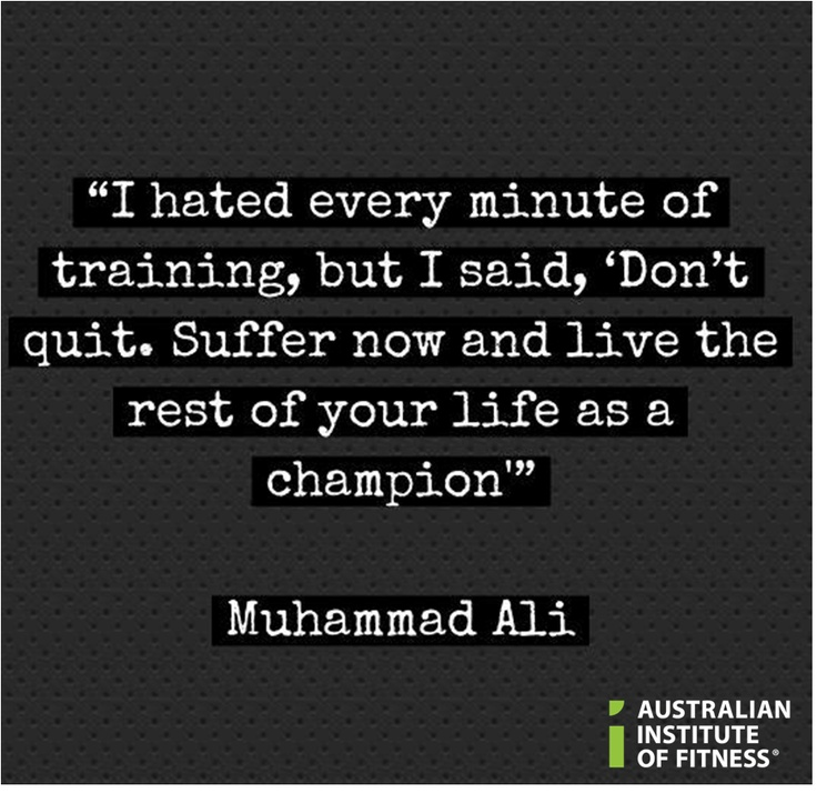 Here's a great #quote from Muhammad Ali. Why don't you inspire others not to quit and become a #Personal #Trainer? www.fitness.edu.au