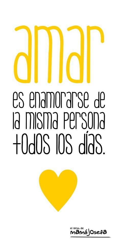 que es amar: enamorarse de la misma persona todos los dias | PinFrases.com