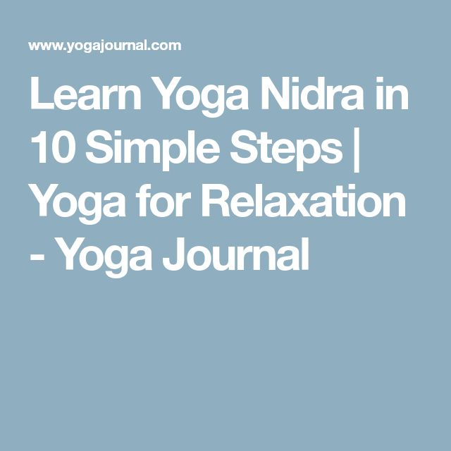 Learn Yoga Nidra in 10 Simple Steps | Yoga for Relaxation - Yoga Journal