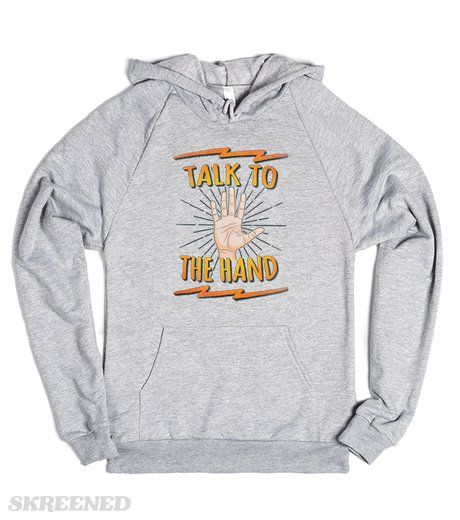 Talk to the hand! Funny Nerd & Geek Humor Statement | Talk to the hand! Funny slogan / saying motif a great gift for all terminator / movie fans, hipsters, nerds & geeks. Cool Funny Quote known from cinema & Pop Culture. Ingenious Gift 'Better Talk nerdy to me'!  #Skreened