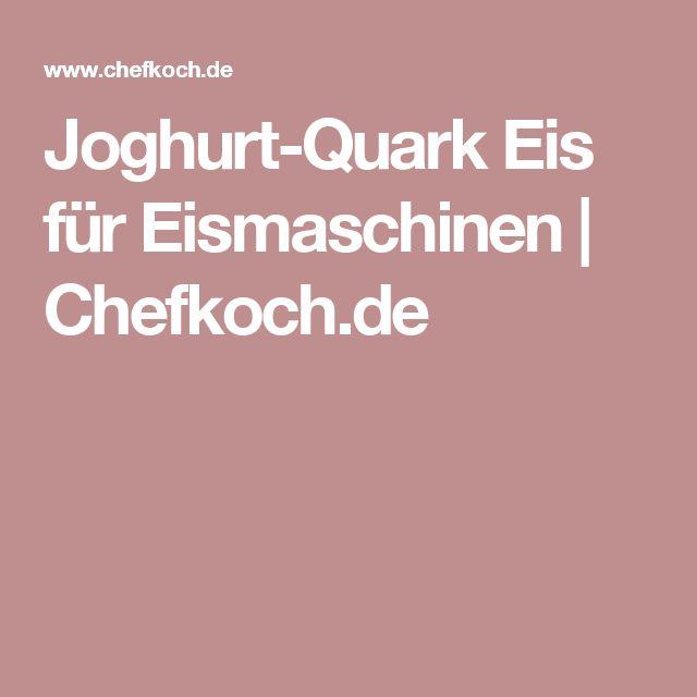 Joghurt-Quark Eis für Eismaschinen | Chefkoch.de