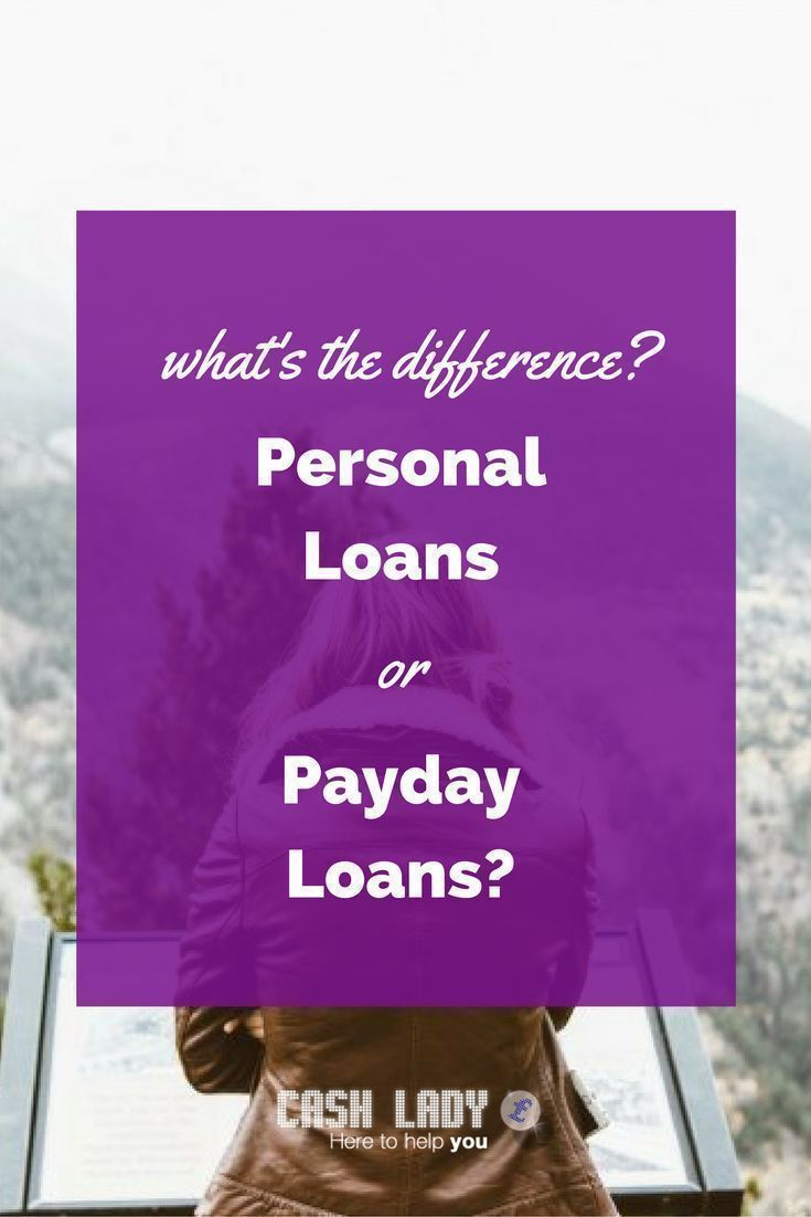 What Are The Differences Between A Personal Loan And A Payday Loan Cash Lady Ex Personal Loans Payday Loans Payday