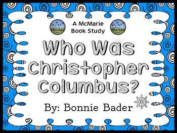 Who Was Christopher Columbus? (Bonnie Bader) Book Study (27 pages) * Follows Common Core Standards *  This 27-page booklet-style Book Study is designed to follow students throughout the entire book.  The questions are based on reading comprehension, strategies and skills. The book study is designed to be enjoyable and keep the students engaged.