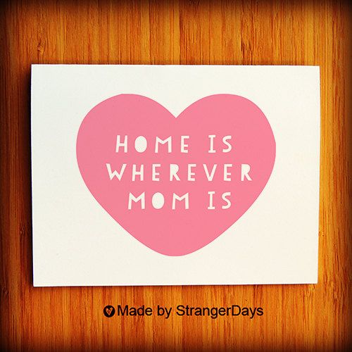 "Mothers Day Card  "" Home is wherever mom is "" Greeting card. Home is wherever. Handmade Blank Card. $4.00, via Etsy."