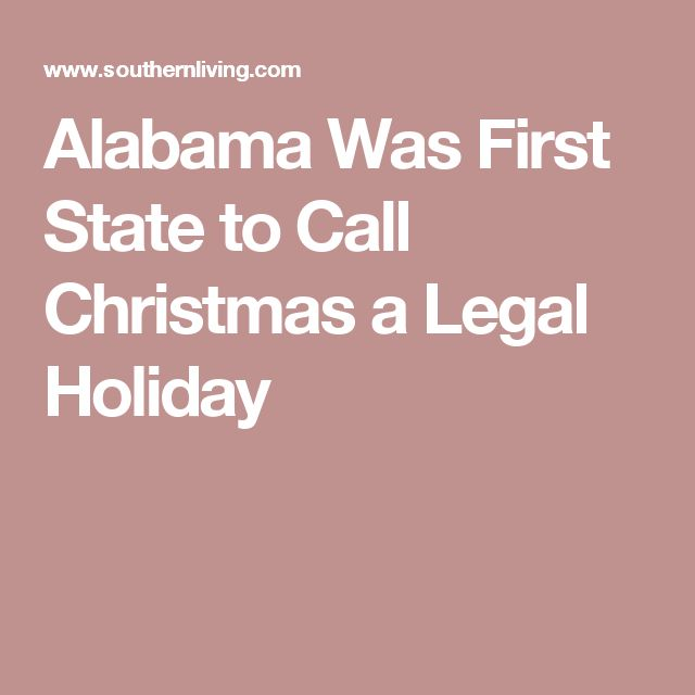 Alabama Was First State to Call Christmas a Legal Holiday