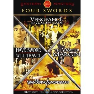 Four Swords: Shaw Brothers 4-Disc Collection (Vengeance Is a Golden Blade / The Water Margin / The Wandering Swordsman / Have Sword Will Travel) --- http://www.amazon.com/Four-Swords-Collection-Vengeance-Wandering/dp/B000XXWE1W/?tag=moneymediapro-20
