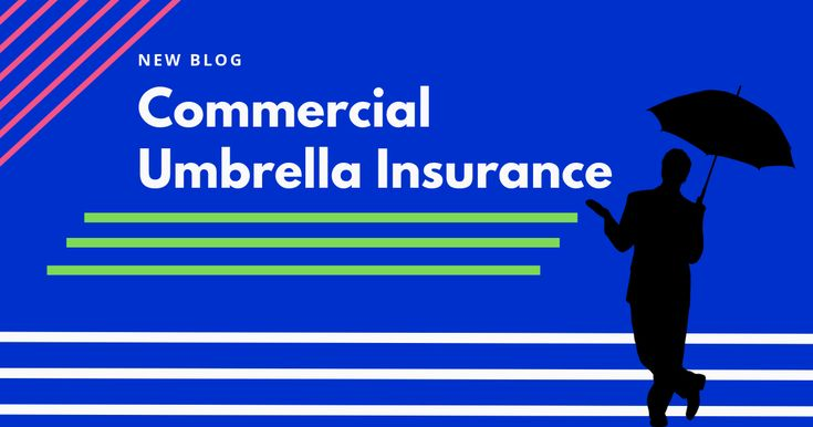 Commercial umbrella insurance what you need to know