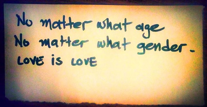 No matter what age, no matter what gender, love is love ...