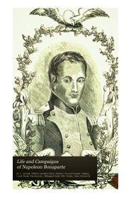 Life and Campaigns of Napoleon Buonaparte.