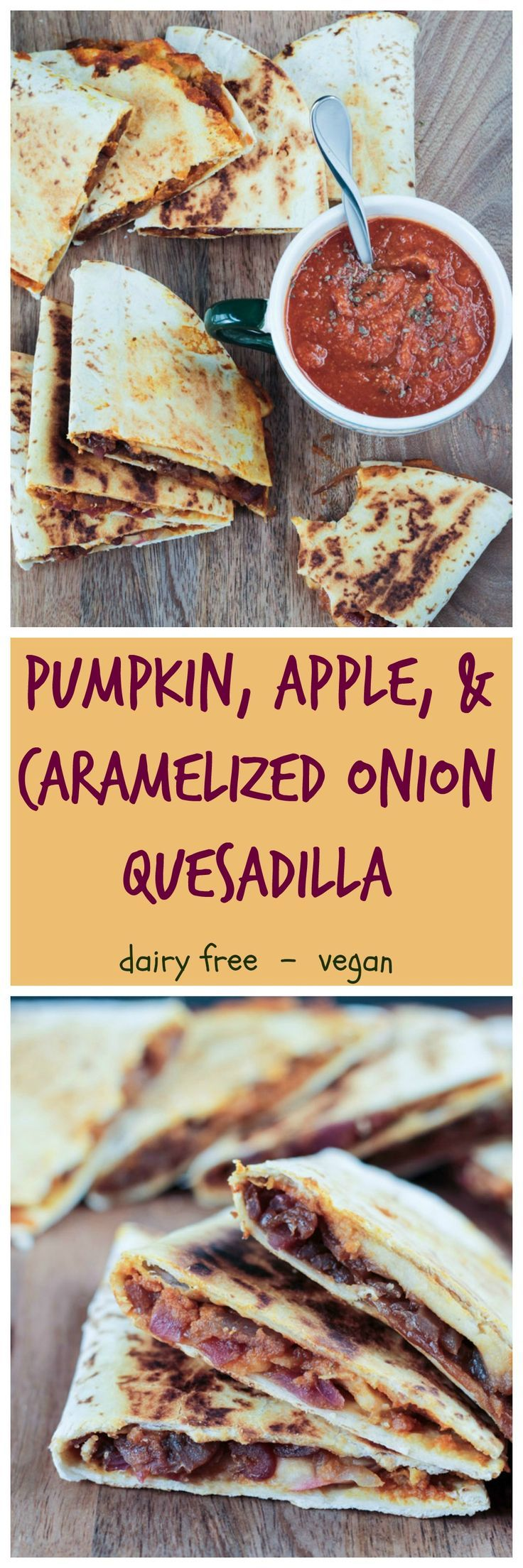 Pumpkin, Apple & Caramelized Onion Quesadilla - crispy, creamy, sweet, smoky, spicy - a little piece of fall heaven! And it's vegan!