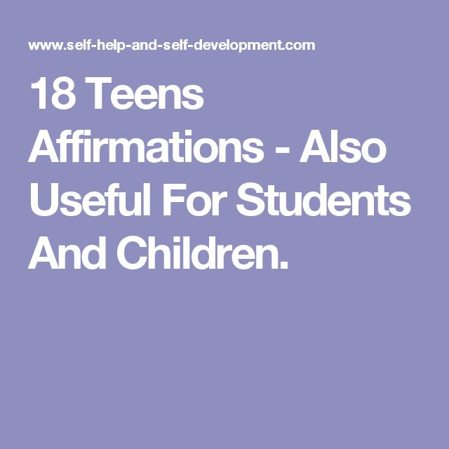 18 Teens Affirmations - Also Useful For Students And Children.