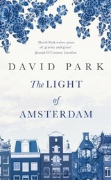 The Light of Amsterdam by David Park (Bloomsbury)