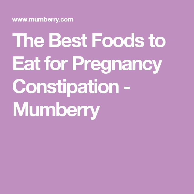 The Best Foods to Eat for Pregnancy Constipation - Mumberry