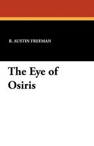The Eye of Osiris, by R. Austin Freeman (Paperback)