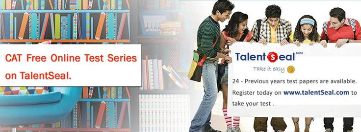 worried about CAT 2014 EXAM.. Now say bye bye to worries with talentSeal. Take Free Online CAT previous paper series only on www.talentseal.com