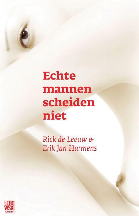 Erik Jan Harmens - Rick de Leeuw Poëzie over katers, liefdesverdriet, manmoedigheid, vriendschap en een wankel toekomstperspectief. Echte mannen scheiden niet