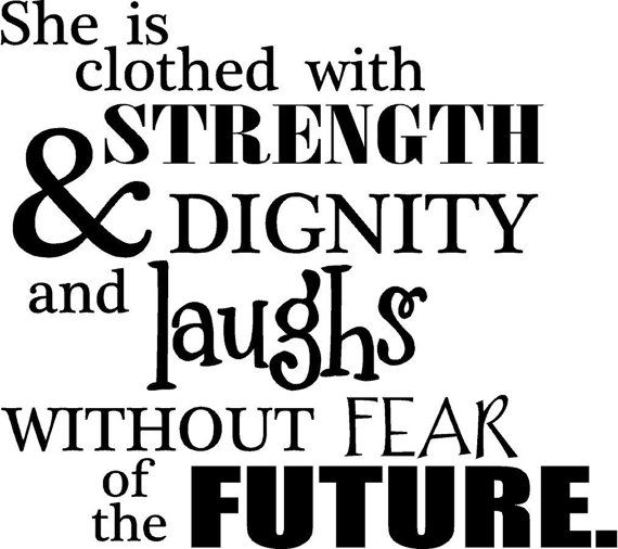 She is clothed with strength and dignity and laughs without fear of the future wall saying vinyl lettering