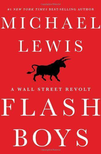 Flash Boys: A Wall Street Revolt by Michael Lewis,http://www.amazon.com/dp/0393244660/ref=cm_sw_r_pi_dp_820ntb1RNDGJ4HG0