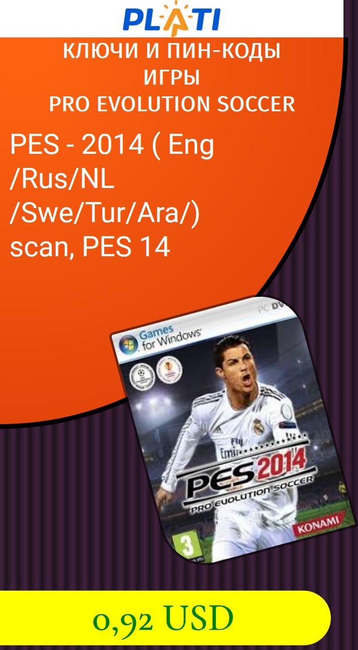 PES - 2014 ( Eng /Rus/NL/Swe/Tur/Ara/) scan, PES 14 Ключи и пин-коды Игры Pro Evolution Soccer