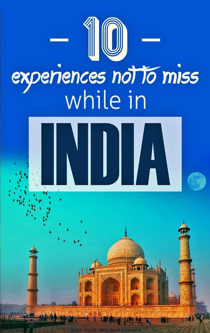 10 Experiences not to miss while in India | Must Visit Destinations