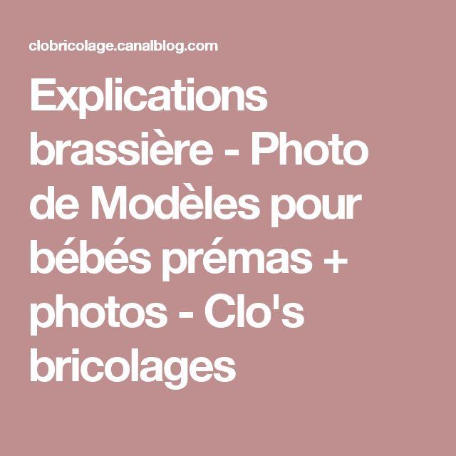 Explications brassière - Photo de Modèles pour bébés prémas + photos - Clo's bricolages