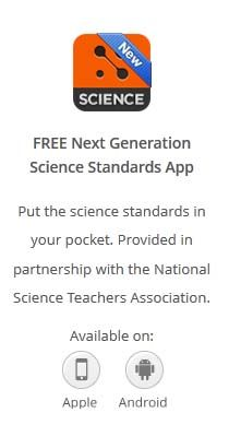 New from NSTA and Mastery Connect, download this simple App for navigating the Next Generation Science Standards. Learn more about it at http://www.masteryconnect.com/learn-more/goodies.html, or download directly from the Apple or Android stores.