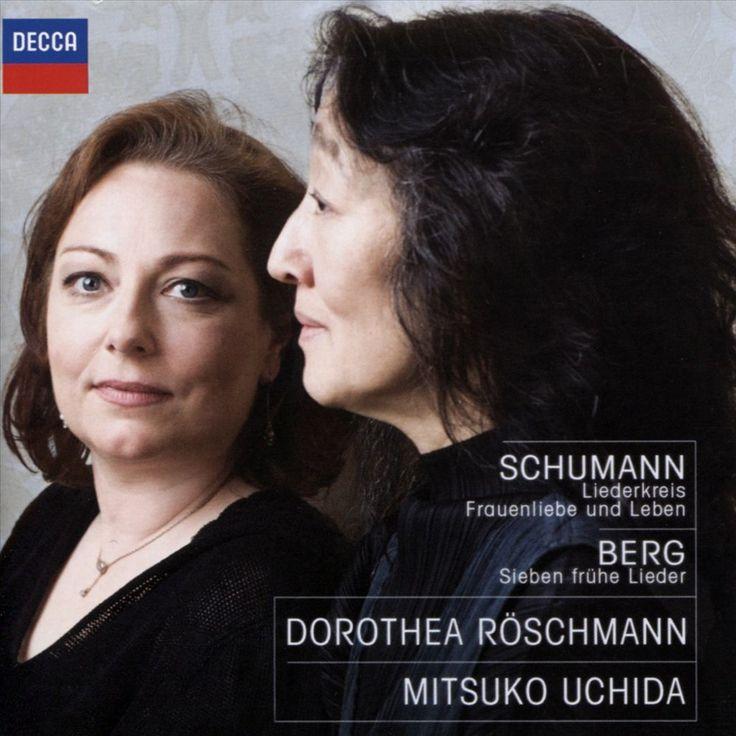 Dorothea Röschmann - Schumann: Liederkreis; Frauenliebe und Leben; Berg: Sieben frühe Lieder (CD)