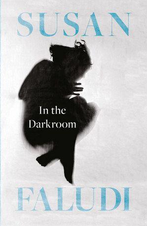 In the Darkroom Hardcover by Susan Faludi