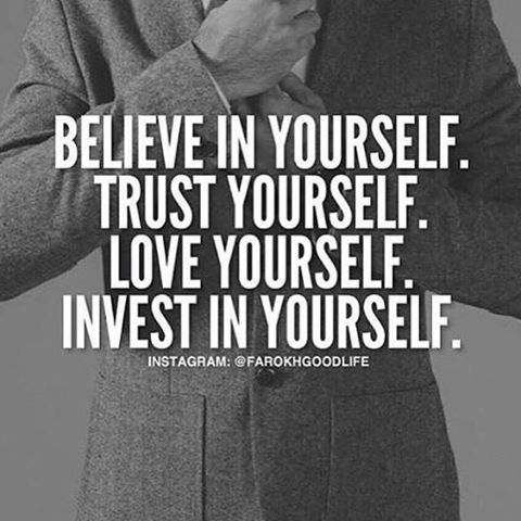 """Believe in yourself, trust yourself, love yourself, and invest in yourself! #Globalriches"""