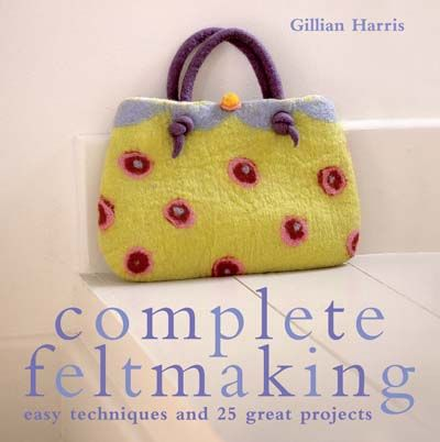 Google Image Result for http://www.gilliangladrag.co.uk/images/stories/products/complete-feltmaking-by-gillian-harris-front-cover.jpg