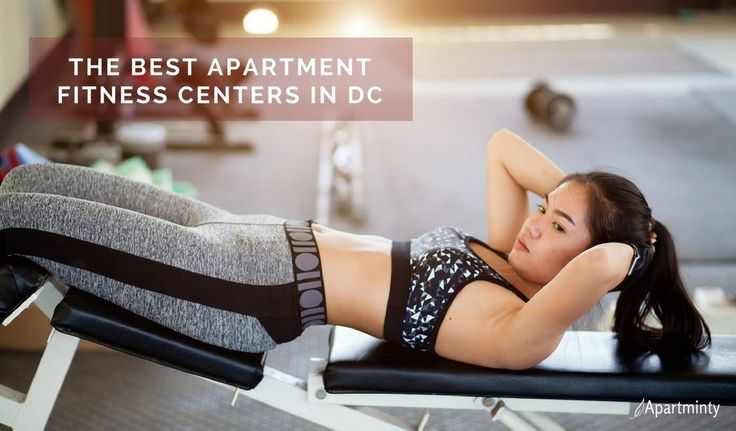 Lust List: The Best Apartment Fitness Centers In DC | DC Apartment Buildings With Gyms